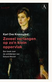 Zoveel verlangen op zo'n klein oppervlak-Karl Ove Knausgård