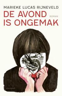 De avond is ongemak-Marieke Lucas Rijneveld