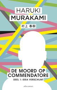 De moord op Commendatore 1 - Idea verschijnt-Haruki Murakami-eBook