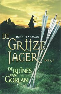 De Grijze Jager 1 - De ruïnes van Gorlan-John Flanagan