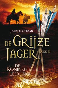 De Grijze Jager 12 - De koninklijke leerling-John Flanagan