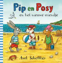 Pip en Posy en het nieuwe vriendje-Axel Scheffler