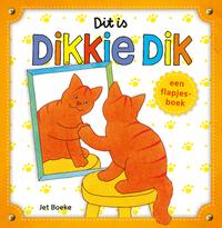 Dit is Dikkie Dik! (flapjesboek)-Jet Boeke