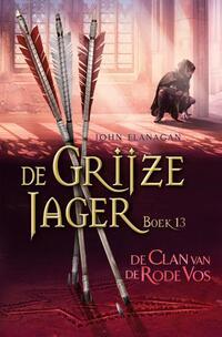 De Grijze Jager 13 – De clan van de Rode vos-John Flanagan