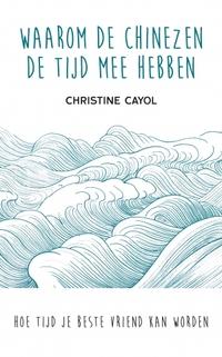 Waarom de Chinezen de tijd mee hebben-Christine Cayol