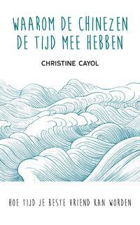 Waarom de Chinezen de tijd mee hebben-Christine Cayol-eBook