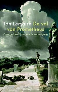 De val van Prometheus-Ton Lemaire