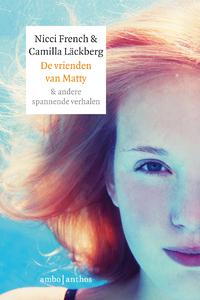 De vrienden van Matty & andere spannende verhalen-Camilla Läckberg, Nicci French-eBook