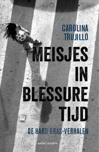 Meisjes in blessuretijd-Carolina Trujillo-eBook