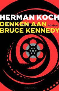 Denken aan Bruce Kennedy-Herman Koch