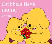 Dribbels lieve mama-Eric Hill