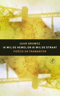 Ik wil de hemel en ik wil de straat-Luuk Gruwez-eBook