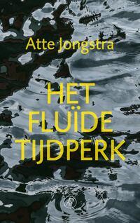 Het fluïde tijdperk-Atte Jongstra