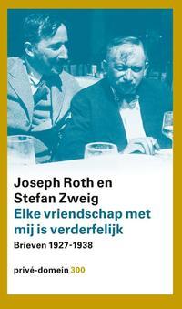 Elke vriendschap met mij is verderfelijk-Joseph Roth, Stefan Zweig