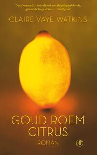 Goud, roem, citrus-Claire Vaye Watkins
