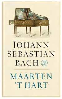 Johann Sebastian Bach-Maarten 't Hart