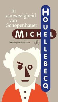In aanwezigheid van Schopenhauer-Michel Houellebecq