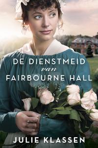 De dienstmeid van Fairbourne Hall-Julie Klassen-eBook