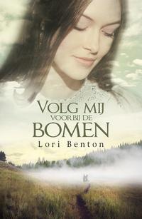 Volg mij voorbij de bomen-Lori Benton-eBook