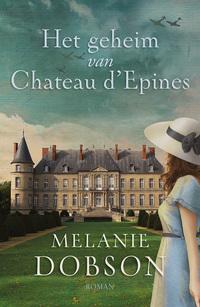 Het geheim van Chateau d´Epines-Melanie Dobson-eBook