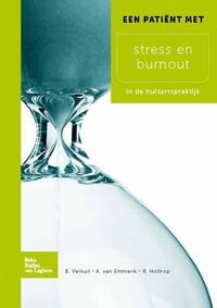 Een patient met stress en burnout-Arnold van Emmerik, Bart Verkuil, Roelf Holtrop