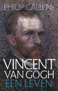 Vincent van Gogh-Philip Callow