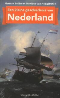 Een kleine geschiedenis van Nederland-Herman Beliën, Monique van Hoogstraten-eBook