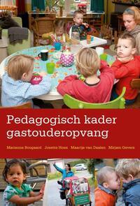 Pedagogisch kader gastouderopvang-Josette Hoex, Maartje van Daalen, Marianne Boogaard, Mirjam Gevers Deynoot-Schaub