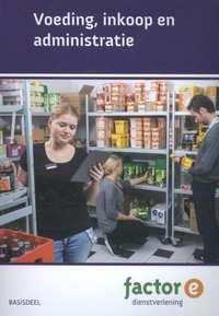 Voeding, Inkoop en Administratie-Alex van Winkel, Gerda Verhey, Richard Prins