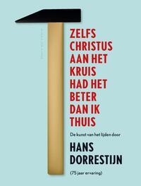 Zelfs Christus aan het kruis had het beter dan ik thuis-Hans Dorrestijn-eBook