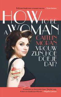 How To Be A Woman-Caitlin Moran