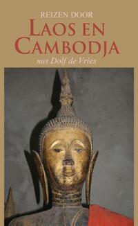 Reizen door Laos en Cambodja-Dolf de Vries