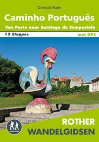 Rother Wandelgidsen - Caminho Português-Cordula Rabe
