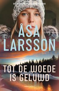 Tot de woede is geluwd-Åsa Larsson-eBook