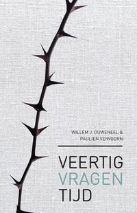 Veertigvragentijd-Paulien Vervoorn, Willem J. Ouweneel