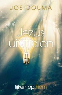 Jezus uitstralen-Jos Douma