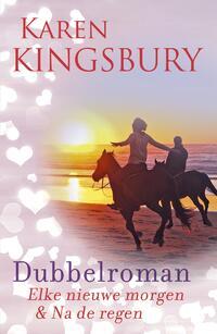 Dubbelroman Elke nieuwe morgen + Na de regen-Karen Kingsbury