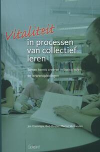 Vitaliteit in processen van collectief leren-Bob Koster, Jos Castelijns, Marjan Vermeulen
