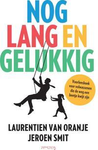 Nog lang en gelukkig-Jeroen Smit, Laurentien van Oranje