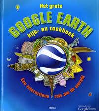 Het grote Google Earth kijk- en zoekboek<br />Clive Gifford