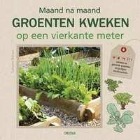 Maand na maand groenten kweken op een vierkante meter-Catherine Delvaux