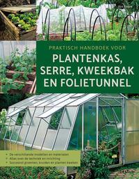 Praktisch handboek plantenkas, serre, kweekbak en folietunnel-
