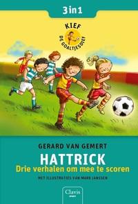 Hattrick. Drie verhalen om mee te scoren ( Kief de goaltjesdief )-Gerard van Gemert