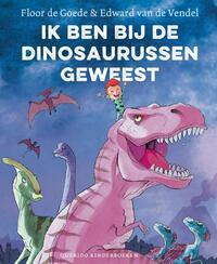 Ik ben bij de dinosaurussen geweest-Edward van de Vendel, Floor de Goede