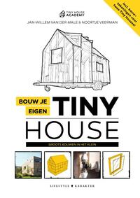 Bouw je eigen Tiny House-Jan-Willem van der Male, Noortje Veerman