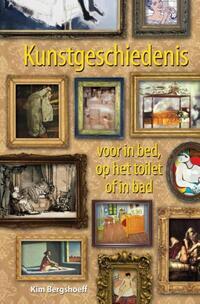 Kunstgeschiedenis voor in bed, op het toilet of in bad (eBook)-Kim Bergshoeff-eBook