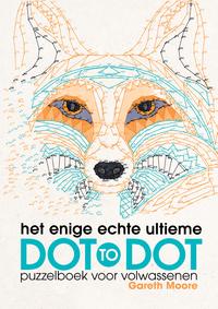 Het Enige Echte Ultieme Dot-To-Dot Puzzelboek Voor Volwassenen-Gareth Moore