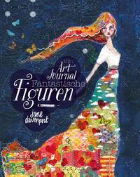 Mijn Art Journal Fantastische Figuren-Jane Davenport
