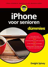 iPhone voor senioren - voor Dummies-Dwight Spivey