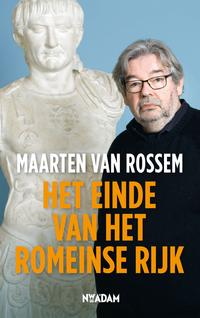 Het einde van het Romeinse Rijk-Maarten van Rossem